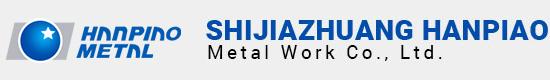 Shijiazhuang Hanpiao Metal Work Co., Ltd