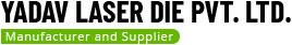 Yadav Laser Die Pvt. Ltd.