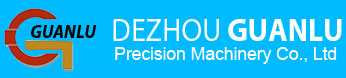 Dezhou Guanlu Precision Machinery Co., Ltd,