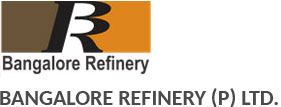 BANGALORE REFINERY (P) LTD.