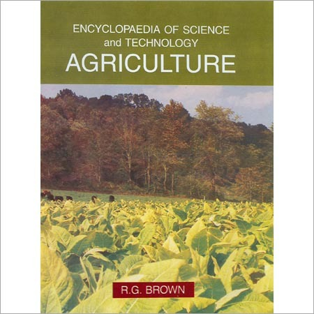 Encyclopaedia of Science and Technology Agriculture