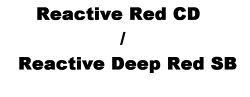 Reactive Red CD / Reactive Deep Red SB