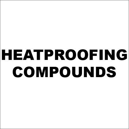 Heat Proofing Compounds