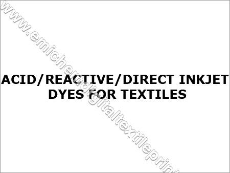 Acid/Reactive/Direct Inkjet Dyes for Textiles