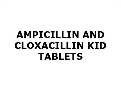 Ampicillin And Cloxacillin Kid Tablets