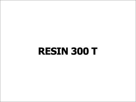 Resin 300 T