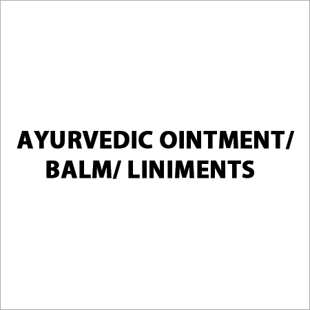 Ayurvedic Ointment / Balm / Liniments