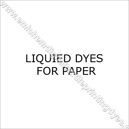 Liquid Dyes For Paper
