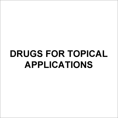 Drugs for Topical Applications
