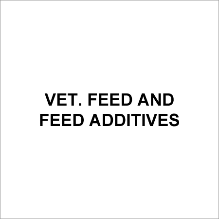 Vet. Feed and Feed Additives
