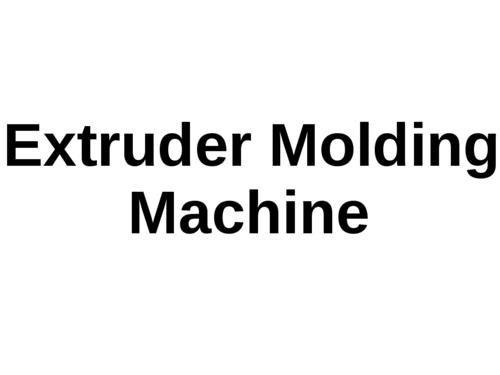 Extruder Molding Machine