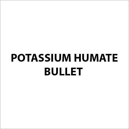 Potassium Humate Bullet