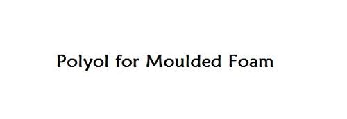 Polyol for Moulded Foam