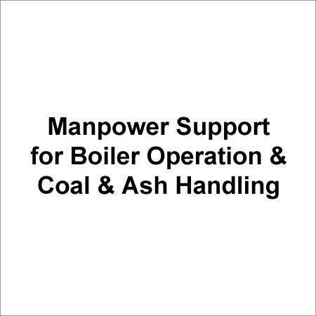 Manpower Support for Boiler Operation & Coal & Ash Handling