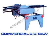 Commercial DD Saw