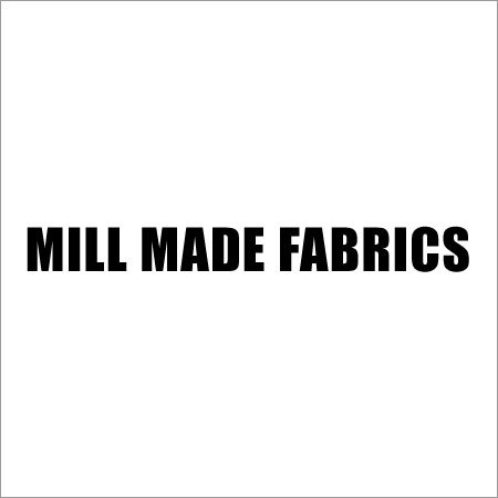 Mill Made Fabrics