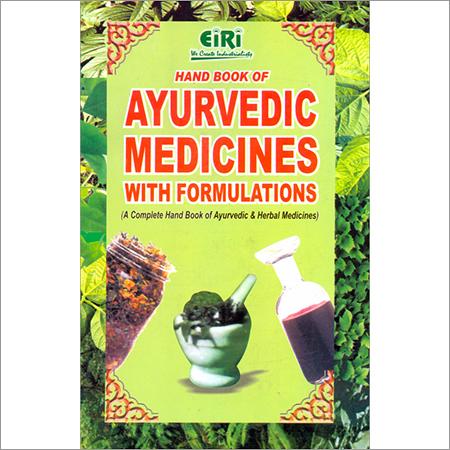 HAND BOOK OF AYURVEDIC MEDICINES With  Formulae