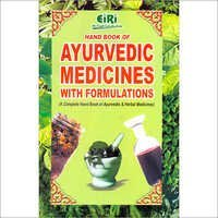 HAND BOOK OF AYURVEDIC MEDICINES With  Formulae