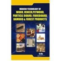 Modern Technology of Wood, Veneer, Plywood, Partic