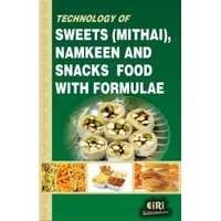 Technology Of Sweets, Namkeen And Snacks Food