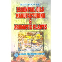 Hand book of essential oils manufacturing and aromatic plants