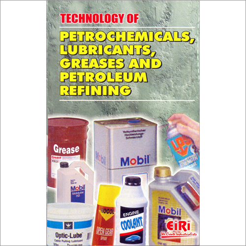 Petrochemicals, Lubricants, Greases & Petroleum Refining
