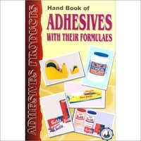 Hand Book of Adhesives with Their Formulae