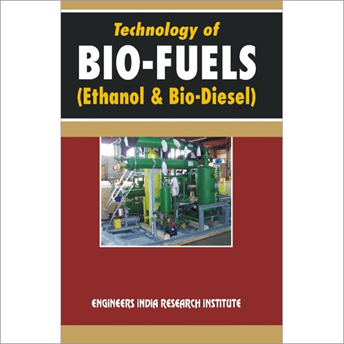 Technology Of Bio-Fuel (Ethanol & Biodiesel)