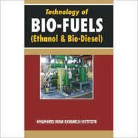 Technology Of Bio-Fuel (Ethanol & Biodiesel)