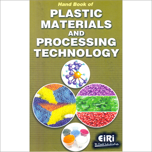 Hand Book of Plastic Materials & Processing Technology