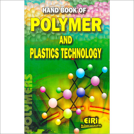 Hand Book of Polymer and Plastic Technology