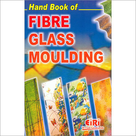 Hand Book of Fibre Glass Moulding