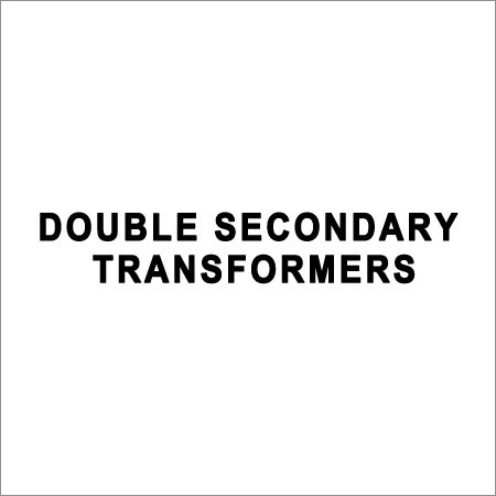 Double Secondary Transformers