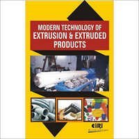 Modern Technology of Extrusion and Extruded Products