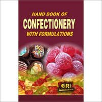 Hand Book of Confectionery with Formulations