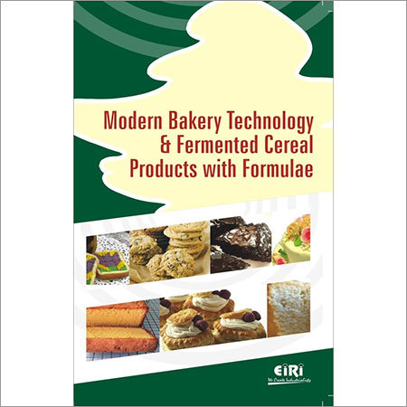 Modern Bakery Technology & Fermented Cereal Products with Formulae
