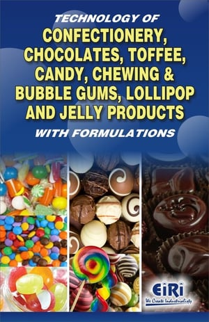 Tech. of confectionery, Chocolates, Toffee, Candy, Chewing & Bubble Gums, Lollipop