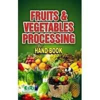 Fruits & Vegetables Processing Hand Book