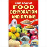 Hand Book of Food Dehydration and Drying