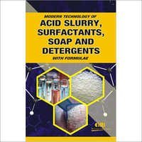 Modern Technology of Acid Slurry, Surfactants, Soap and Detergents