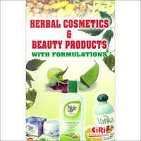 Herbal Cosmetics & Beauty Products with Formulations