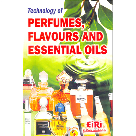 Technology of Perfumes, Flavours & Essential Oils