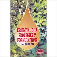 Essential Oils Processes & Formulations Hand Book