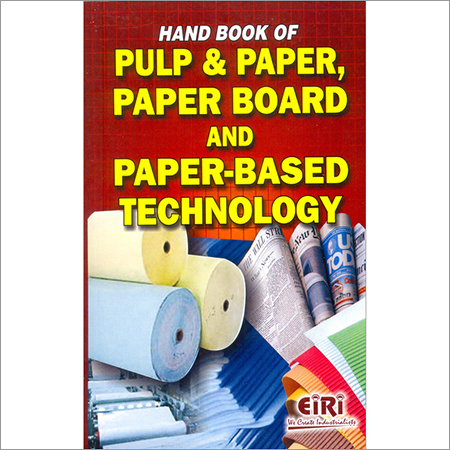 Hand Book of Pulp & Paper, Paper Board & Paper Based Technology
