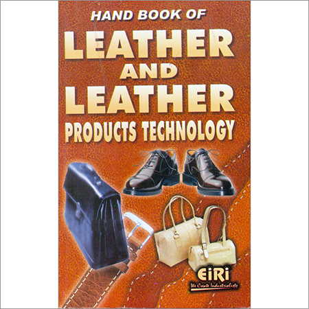 Hand Book of Leather & Leather Products Technology