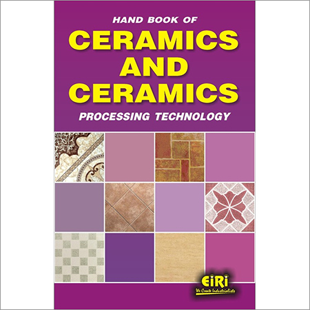 Hand Book of Ceramics and Ceramics Processing Technology