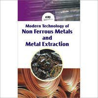 Modern Technology of Non Ferrous Metals and Metal Extraction