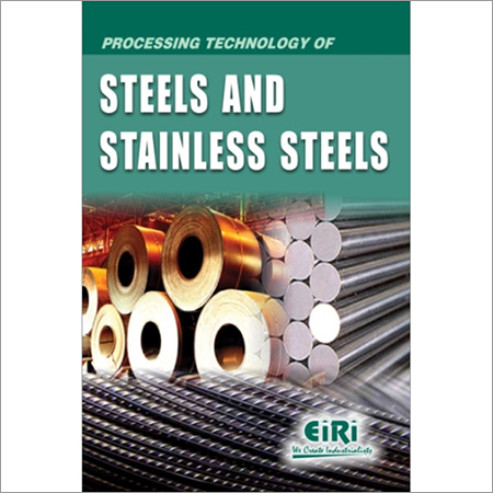 Processing Technology of Steels & Stainless Steels