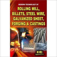 Modern Technology of Rolling Mill, Billets, Steel Wire, Galvanized sheet, Forging & Castings