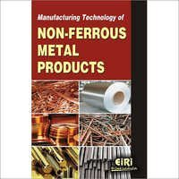 Modern Technology Of Non Ferrous Metals And Metal